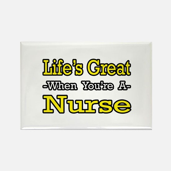 """Life's Great...Nurse"" Rectangle Magnet"