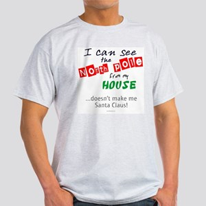 I See North Pole from my House Light T-Shirt