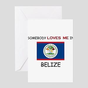 Somebody Loves Me In BELIZE Greeting Card