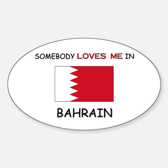 Somebody Loves Me In BAHRAIN Oval Decal