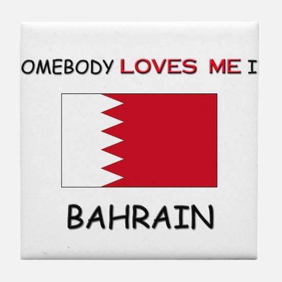 Somebody Loves Me In BAHRAIN Tile Coaster