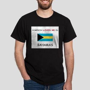 Somebody Loves Me In BAHAMAS Dark T-Shirt