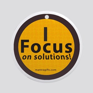 Focus on solutions Ornament (Round)