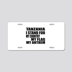 I Stand For Tanzania Aluminum License Plate