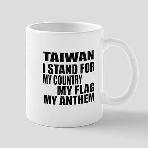 I Stand For Taiwan 11 oz Ceramic Mug