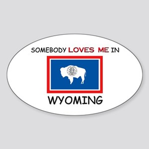 Somebody Loves Me In WYOMING Oval Sticker