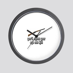 You'll Shoot Your Eye Out Kid Wall Clock