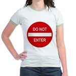 Do Not Enter Sign Jr. Ringer T-Shirt