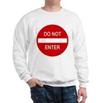 Do Not Enter Sign Sweatshirt
