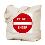 Do Not Enter Sign Tote Bag