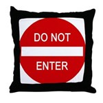 Do Not Enter Sign Throw Pillow