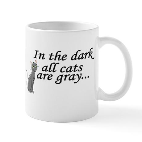 in the dark all cats are gray Mug