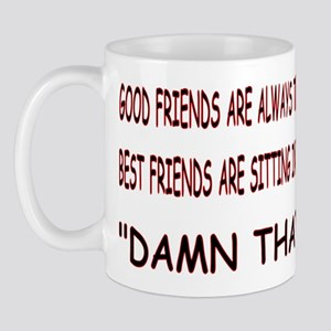 GOOD FRIEND, BEST FRIEND Mug