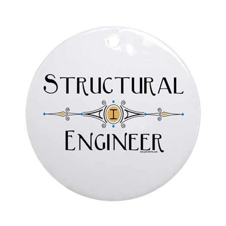 Structural engineer ornament round by not just shirts for I need a structural engineer