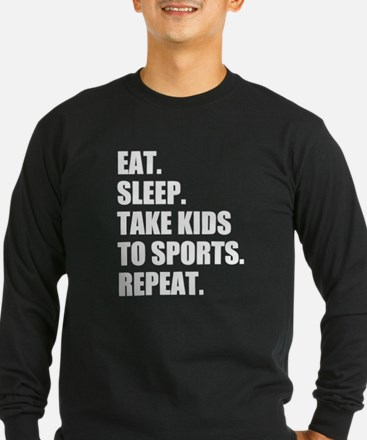 Take Kids to Sports and Repeat Long Sleeve T-Shirt