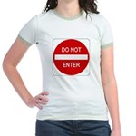 Do Not Enter Sign - Jr. Ringer T-Shirt