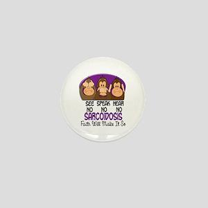 See Speak Hear No Sarcoidosis 1 Mini Button