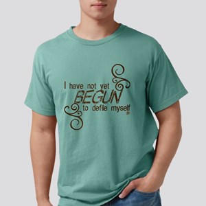 """I have not yet begun..."" T-Shirt"