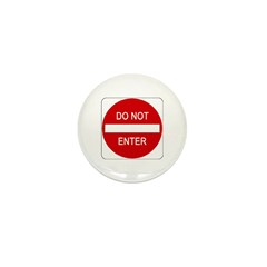 Do Not Enter Sign - Mini Button (10 pack)