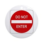 Do Not Enter Sign - Ornament (Round)