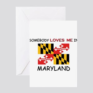 Somebody Loves Me In MARYLAND Greeting Card
