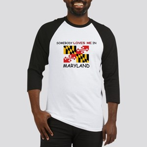 Somebody Loves Me In MARYLAND Baseball Jersey