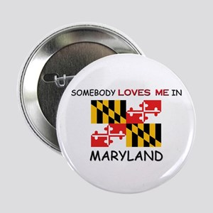 """Somebody Loves Me In MARYLAND 2.25"""" Button"""