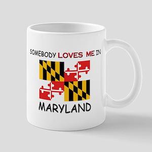 Somebody Loves Me In MARYLAND Mug