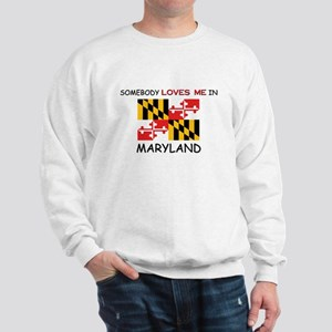 Somebody Loves Me In MARYLAND Sweatshirt