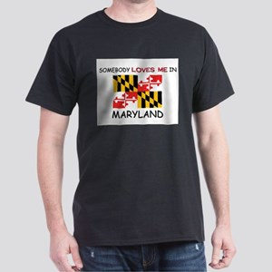 Somebody Loves Me In MARYLAND Dark T-Shirt