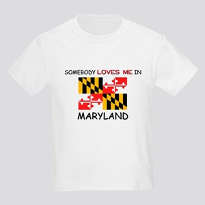 Somebody Loves Me In MARYLAND Kids Light T-Shirt