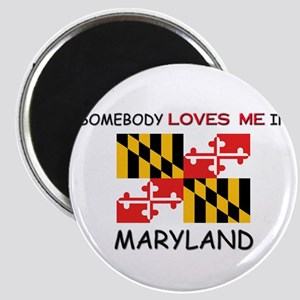 Somebody Loves Me In MARYLAND Magnet