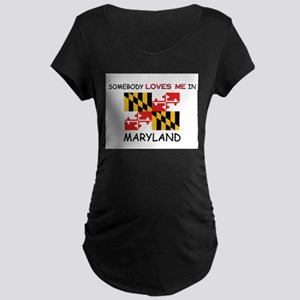 Somebody Loves Me In MARYLAND Maternity Dark T-Shi