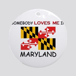 Somebody Loves Me In MARYLAND Ornament (Round)