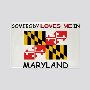 Somebody Loves Me In MARYLAND Rectangle Magnet