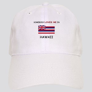 Somebody Loves Me In HAWAII Cap
