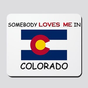 Somebody Loves Me In COLORADO Mousepad