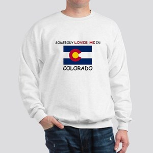 Somebody Loves Me In COLORADO Sweatshirt