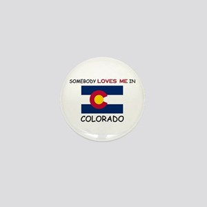 Somebody Loves Me In COLORADO Mini Button