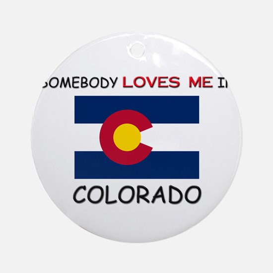 Somebody Loves Me In COLORADO Ornament (Round)