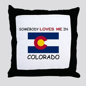 Somebody Loves Me In COLORADO Throw Pillow