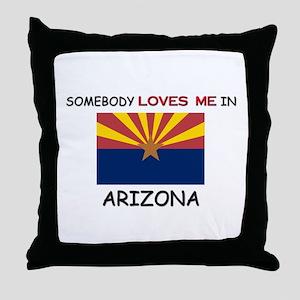 Somebody Loves Me In ARIZONA Throw Pillow