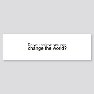 Change the World Bumper Sticker
