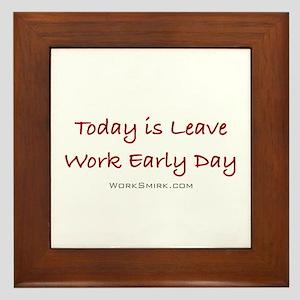 Leave Work Early Day Framed Tile