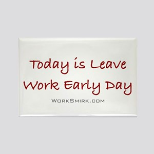 Leave Work Early Day Rectangle Magnet