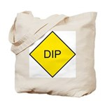 Yellow DIP sign - Tote Bag