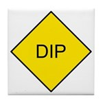 Yellow DIP sign - Tile Coaster