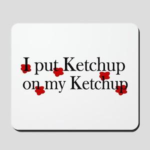 Ketchup on Ketchup Mousepad