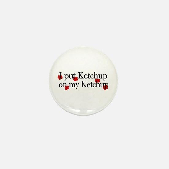 Ketchup on Ketchup Mini Button