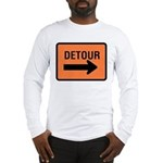 Detour Sign Long Sleeve T-Shirt